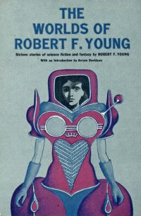 The Worlds Of Robert F. Young