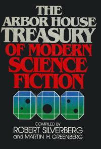 The Arbor House Treasury of Modern Science Fiction